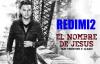 El Nombre De Jesus (Definicion) – Redimi2 Ft. Christine D'Clario (Redimi2Oficial.mp4