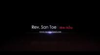 Rev San Toe (အလုိေဆာင္ျခင္း၏ အဓိပၸါယ္) Bible Study #3.flv