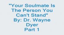Wayne Dyer - Soulmates Part 1.mp4