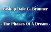 Bishop Dale Bronner - The Phases of a Dream.mp4