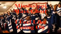 Mississippi Mass Choir I Feel Like Going On YouTube.flv