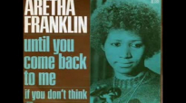Aretha Franklin - Until You Come Back To Me (That's What I'm Gonna Do).flv
