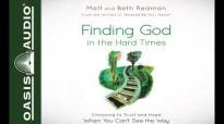 Finding God in the Hard Times by Matt Redman and Beth Redman - Ch. 1.mp4