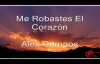Me Robastes El Corazon Con Letra - Alex Campos.mp4