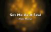 Set Me As A Seal - Matt Maher.flv