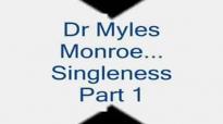 Singleness - Dr Myles Munroe