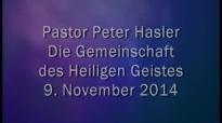 Peter Hasler - Die Gemeinschaft mit dem Heiligen Geist - 09.11.2014.flv