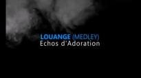 Louange (Medley) - Echos d'Adoration [OFFICIAL VIDEO].flv