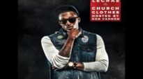 Lecrae  Church Clothes ENTIRE MIXTAPEHD FREE DOWNLOAD All Songs