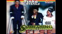Yinka Ayefele Something Else Track 3.mp4