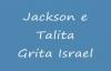 Jackson e Talita  Grita Israel 1
