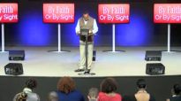 By faith or by sight Bishop Stanley Williams (May 3rd).flv