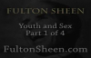 Archbishop Fulton J. sheen - Youth And Sex - Part 1 of 4.flv