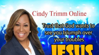 Cindy Trimm - Trust that God wants to see you triumph over your troubles.mp4