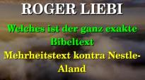 Roger Liebi - Welches ist der ganz exakte Bibeltext - Mehrheitstext vs. Nestle-A.de.flv