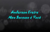 Anderson Freire Meu sucesso  voc Legendado