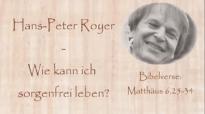 Wie kann ich sorgenfrei leben - Hans-Peter Royer.flv