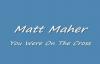 Matt Maher- You Were On The Cross.flv