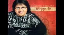 Roberto Orellana - Tengo Fe.mp4