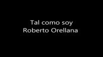 Tal Como Soy Roberto Orellana.mp4