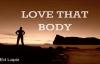 Love That Body  Ed Lapiz