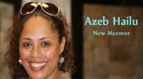 Azeb Hailu New 2014 Mezmur- የህይወቴ ዳኛ.mp4