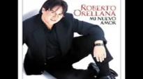 Roberto Orellana - Necesito De Ti.mp4