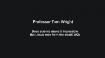 Professor Tom Wright on whether science makes it impossible that Jesus rose from the dead (2).mp4