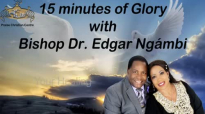 15 Minutes of Glory With Bishop Dr. Edgar Ngámbi - Your Healing.mp4