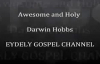 AWESOME AND HOLY DARWIN HOBBS BY EYDELY BESTGOSPEL CHANNEL.wmv.flv