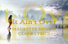 It Aint Over MAURETTE BROWN CLARK LYRICS