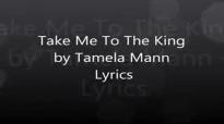 Take Me To The King by Tamela Mann Lyrics.flv