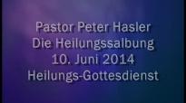 Peter Hasler - Heilungsgottesdienst - Die Heilungssalbung - 10.06.2014.flv