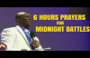 6 HOURS PRAYERS FOR MIDNIGHT BATTLES 2018 - DR D K OLUKOYA.mp4