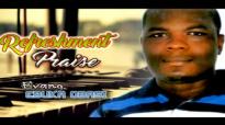 Evang. Ebuka Obasi - Refreshment praise - Latest 2016 Nigerian Gospel Music.mp4