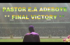 PASTOR E.A ADEBOYE SERMON - FINAL VICTORY.mp4