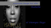 Isabelle Valdez Mientras Tenga Tus Alas.mp4