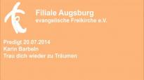 Predigt 20.07.2014 Karin Barbeln - Trau dich wieder zu träumen.flv