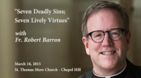 Seven Deadly Sins; Seven Lively Virtues with Fr. Robert Barron.flv