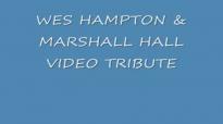 WES HAMPTON & MARSHALL HALL VIDEO TRIBUTE.flv