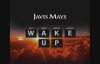 Javis Mays-WAKE UP.flv