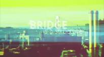 Bridges  Part 3  Build a Bridge and Get Over It