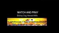 Watch and Pray - Dag Heward-Mills