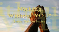 Nothing Without YOU Jason Nelson lyrics.flv