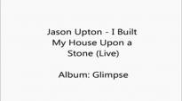 Jason Upton - I Built My House Upon a Stone.flv