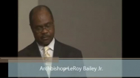 We Need God  Archbishop LeRoy Bailey Jr. Full Sermon