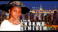 Sis. Chibuzo Simeon - Ihe Chukwu Nemerem - Nigerian Gospel Music.mp4