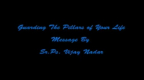 Pastor Vijay Nadar - Guarding the Pillars.flv