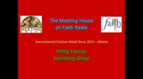 Philip Yancey - Vanishing Grace _ The Meeting House on Faith Radio - ICRS 2014.mp4