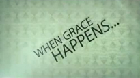 Max Lucado  Grace Happens  Week 1